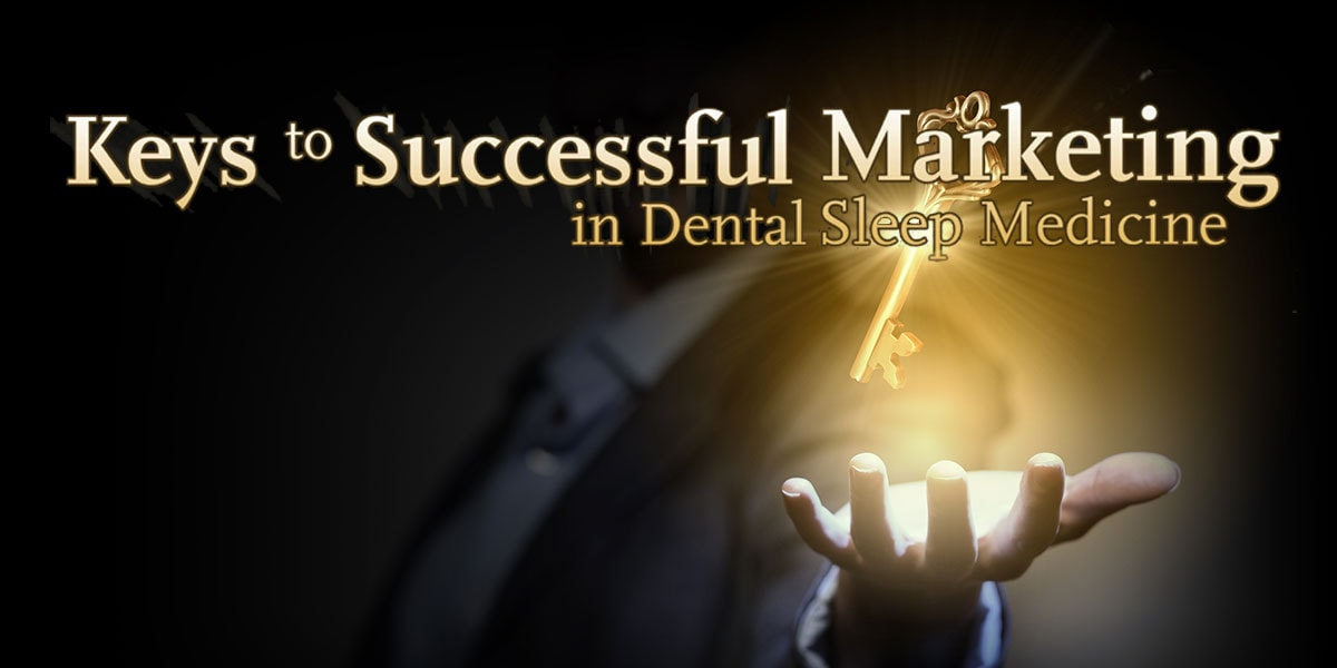 keys-to-succesful-dental-sleep-marketing