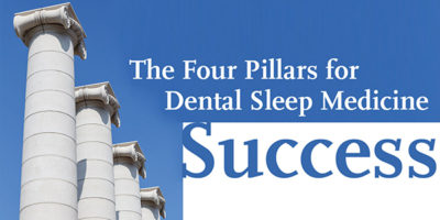 The Four Pillars for  Dental Sleep Medicine Success